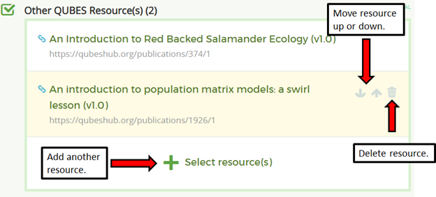 Add a QUBES resource using the + select resource, reorder resources using the arrows, delete resource using the trash icon