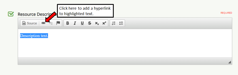Description editor with the hyperlink icon noted. There is text highlighted in the editor and then clicking the hyperlink button will open a window to add alink