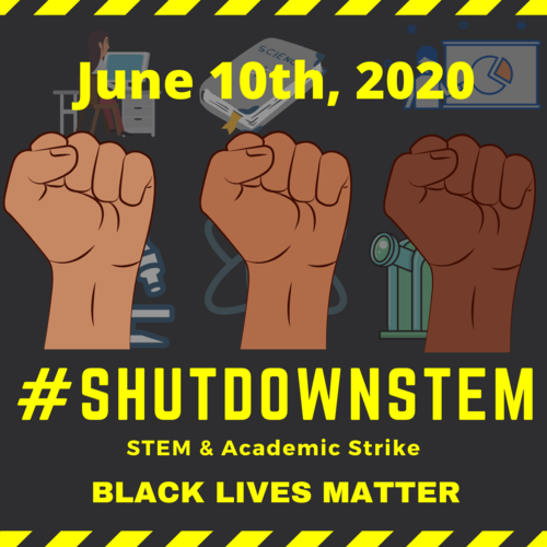 #ShutdownSTEM June 10th 2020 STEM & Academic Strike Black Lives Matter