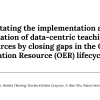 Facilitating the implementation and adaptation of data-centric teaching resources by closing gaps in the Open Education Resource (OER) lifecycle