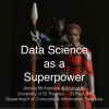Data Science as a Superpower