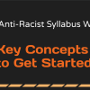 Get Started on Your Anti-Racist Syllabus